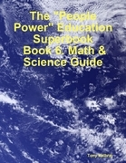 """The """"People Power"""" Education Superbook: Book 6. Math & Science Guide"""