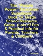 """The """"People Power"""" Education Superbook: Book 14. Grade School Resource Guide (Lots of Fun & Practical Info for Parents, Teachers & Children)"""
