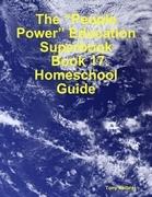 "The ""People Power"" Education Superbook: Book 17. Homeschool Guide"