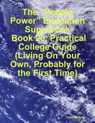 """The """"People Power"""" Education Superbook: Book 20. Practical College Guide (Living on Your Own, Probably for the First Time)"""