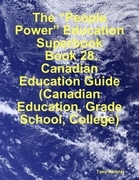"""The """"People Power"""" Education Superbook: Book 28. Canadian Education Guide (Canadian Education, Grade School, College)"""