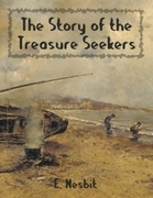 The Story of the Treasure Seekers (Illustrated)