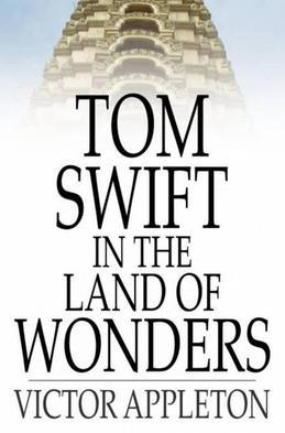 Tom Swift in the Land of Wonders