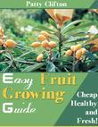 Easy Fruit Growing Guide - Cheap Healthy and Fresh!