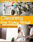 Cleaning the Easy Way! - Less Time, No Stress!