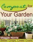 Compost for Your Garden - Better Crops, Lower Costs