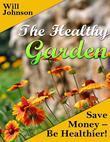 The Healthy Garden: Save Money - Be Healthier!