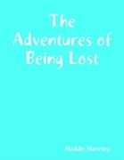 The Adventures of Being Lost