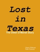 Lost in Texas: The Owen D'Monet Story