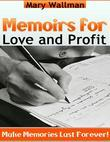 Memoirs for Love and Profit - Make Memories Last Forever!