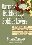 Barrack Buddies and Soldier Lovers: Dialogues With Gay Young Men in the U.S. Military