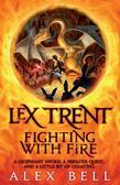 Lex Trent: Fighting with Fire: Fighting with Fire