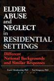 Elder Abuse and Neglect in Residential Settings: Different National Backgrounds and Similar Responses