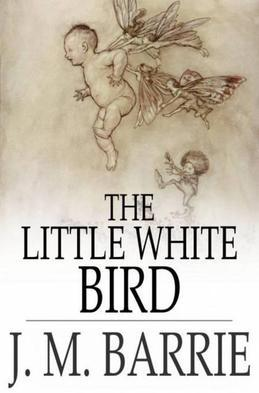 The Little White Bird: Or, Adventures in Kensington Gardens