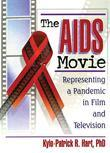 The AIDS Movie: Representing a Pandemic in Film and Television