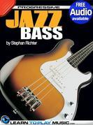 Jazz Bass Guitar Lessons for Beginners: Teach Yourself How to Play Bass (Free Audio Available)