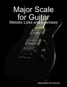 Major Scale for Guitar - Melodic Licks and Exercises