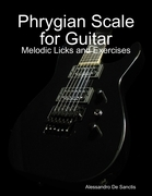 Phrygian Scale for Guitar - Melodic Licks and Exercises