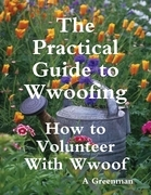 The Practical Guide to Wwoofing: How to Volunteer With Wwoof