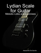 Lydian Scale for Guitar - Melodic Licks and Exercises