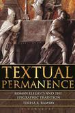 Textual Permanence: Roman Elegists and Epigraphic Tradition