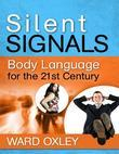 Silent Signals - Body Language for the 21st Century