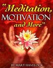 Meditation, Motivation and More