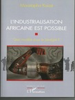 L'Industrialisation africaine est possible