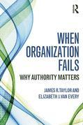 When Organization Fails: Why Authority Matters: Why Authority Matters