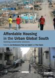 Affordable Housing in the Urban Global South: Seeking Sustainable Solutions