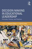 Decision Making in Educational Leadership: Principles, Policies, and Practices