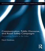 Communication, Public Discourse, and Road Safety Campaigns: Persuading People to Be Safer