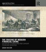 The Origins of Modern Financial Crime: Historical foundations and current problems in Britain
