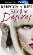 Familiar Desires