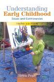 Understanding Early Childhood: Issues And Controversies: Issues and Controversies