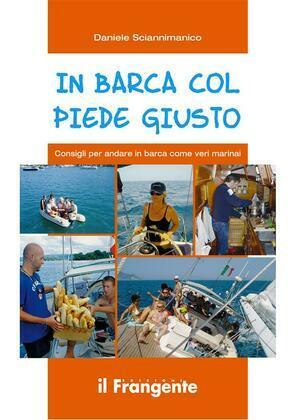 IN BARCA COL PIEDE GIUSTO Consigli per andare in barca come veri marinai
