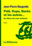 Pelé, Kopa, Banks et les autres...