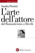 L'arte dell'attore dal Romanticismo a Brecht