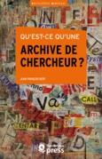 Qu'est-ce qu'une archive de chercheur?