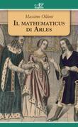Il mathematicus di Arles