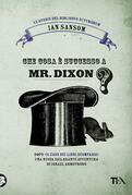 Che cosa è successo a Mr Dixon?