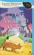 The Cat, the Vagabond and the Victim: A Cats in Trouble Mystery