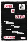 Empire of Secrets: British Intelligence, the Cold War, and the Twilight of Empire