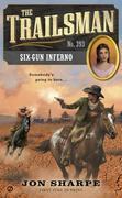 The Trailsman #393: Six-Gun Inferno