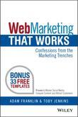 Web Marketing That Works: Confessions from the Marketing Trenches
