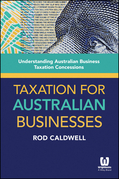 Taxation for Australian Businesses: Understanding Australian Business Taxation Concessions