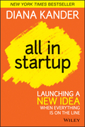 All in Startup: Launching a New Idea When Everything Is on the Line