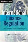 International Finance Regulation: The Quest for Financial Stability