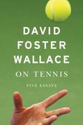 On Tennis: Five Essays
