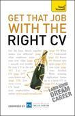 Get That Job with the Right CV: Teach Yourself